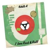 I Love Rock & Roll de Adele K