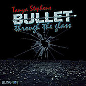 Bullet Through The Glass by Tanya Stephens
