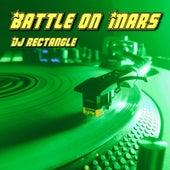 Battle on Mars von DJ Rectangle
