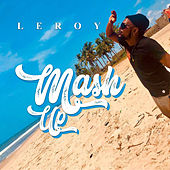 Mash Up by Leroy