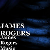 James Rogers Music by James Rogers