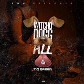 Witcho Dogg Azz de T.O Green