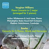 Vaughan-Williams, R.: Concerto for 2 Pianos / Bowles, P.: Concerto for 2 Pianos, Winds and Percussion (Whittemore, Lowe, Gold, Fizdale) (1949, 1951) de Various Artists