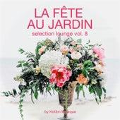 La Fête Au Jardin Selection Lounge, Vol. 8 - Presented By Kolibri Musique von Various Artists