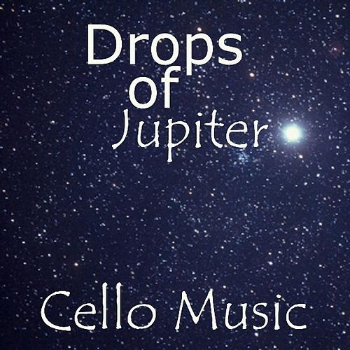 Cello Music - Drops Of Jupiter - Background Music by Cello Music