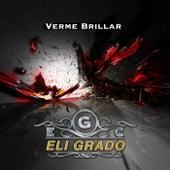 Verme Brillar by Eli Grado