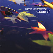 Vancouver 97 by Never The Bride