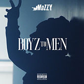 Boyz to Men von Mozzy