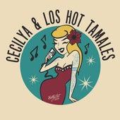 Cecilya & Los Hot Tamales by Cecilya Mestres