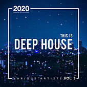 This Is Deep House, Vol. 3 by Various Artists