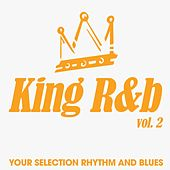 King R&b, Vol. 2 (Your Selection Rhythm And Blues) van Various Artists
