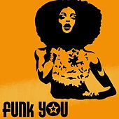Funk You (Best Selection Soul Classic Music) de Various Artists