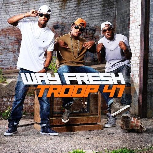 Way Fresh - Single by Troop 41