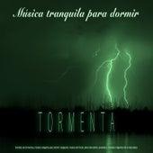 Tormenta: Música tranquila para dormir - Sonidos de tormenta y música relajante para dormir, relajación, música de fondo, alivio del estrés, ansiedad y sonidos relajantes de la naturaleza de Dormir