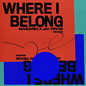 Where I Belong (Remixes) by Manovski