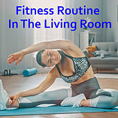 Fitness Routine In The Living Room by Various Artists