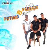 Futuro no Passado by Grupo Display