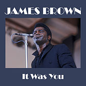 It Was You de James Brown