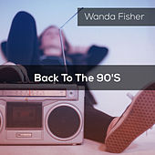 Back To The 90's by Wanda Fisher