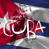 Latino In Cuba (Alma da música latina de Cuba) by Various Artists