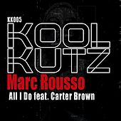 All I Do de Marc Rousso