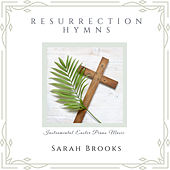 Resurrection Hymns: Instrumental Easter Piano Music by Sarah Brooks