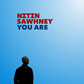 You Are de Nitin Sawhney