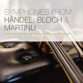Symphonies from Händel, Bloch & Martinu de George Frideric Handel