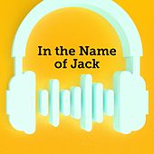 In the Name of Jack de Various Artists