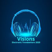 Visions: Electronic Trendsetters 2020 by Various Artists