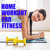 Home Workout For Fitness by Various Artists