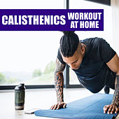 Calisthenics Workout At Home van Various Artists