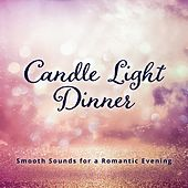 Candle Light Dinner: Smooth Sounds for a Romantic Evening de Various Artists