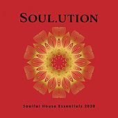 Soul.Ution: Soulful House Essentials 2020 de Various Artists