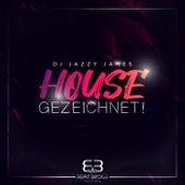 Housegezeichnet! de DJ Jazzy James