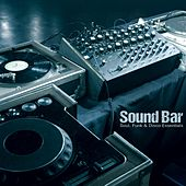 Sound Bar: Soul, Funk & Disco Essentials de Various Artists