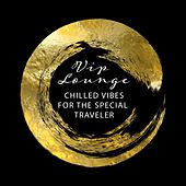 VIP Lounge: Chilled Vibes for the Special Traveler de Various Artists