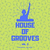 House Of Grooves, Vol. 3 von Various Artists