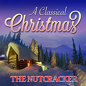 The Nutcracker: A Classical Christmas by Various Artists