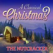The Nutcracker: A Classical Christmas de Various Artists