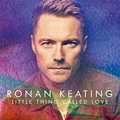 Little Thing Called Love (Single Mix) by Ronan Keating