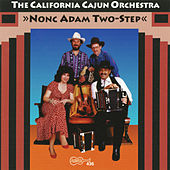 Nonc Adam Two-Step by California Cajun Orchestra