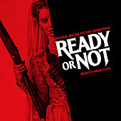 Ready or Not (Original Motion Picture Soundtrack) by Brian Tyler