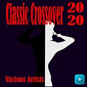 Classic Crossover 2020 by Various Artists