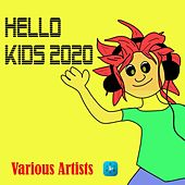 Hello Kids 2020 by Various Artists