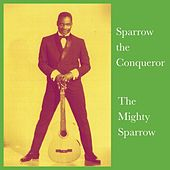 Sparrow the Conqueror by The Mighty Sparrow