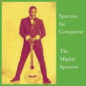 Sparrow the Conqueror de The Mighty Sparrow