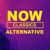 NOW Alternative Classics by Various Artists