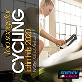 Top Songs For Cycling Latin Hits 2020 Workout Collection by Los Chicos, Martino, TK, L.B., All Stars Generation, Movimento Latino, Daniel, Gloriana, Red Hardin, Ramirez, Kyria, Girlzz