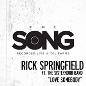 Love Somebody (The Song Recorded Live @ TGL Farms) de Rick Springfield